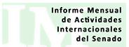 Informe Mensual de Actividades Internacionales del Senado