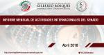 Informe Mensual de la Actividad Internacional del Senado-Abril 2018
