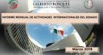 Informe Mensual de la Actividad Internacional del Senado - Marzo 2019