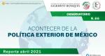 Observatorio: Acontecer de la Política Exterior de México No. 66. Reporte abril 2021