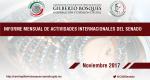 Informe Mensual de la Actividad Internacional del Senado - Noviembre 2017