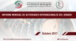 Informe Mensual de la Actividad Internacional del Senado - Octubre 2017