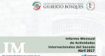 Informe Mensual de la Actividad Internacional del Senado - Abril 2017