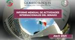 Informe Mensual de la Actividad Internacional del Senado - Abril 2021