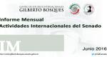Informe Mensual de la Actividad Internacional del Senado - Junio 2016