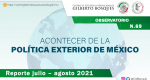 Observatorio: Acontecer de la Política Exterior de México No. 69. Reporte julio - agosto 2021